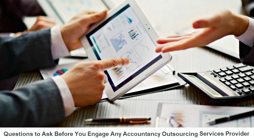 Questions to Ask Before You Engage Any Accountancy Outsourcing Services Provider