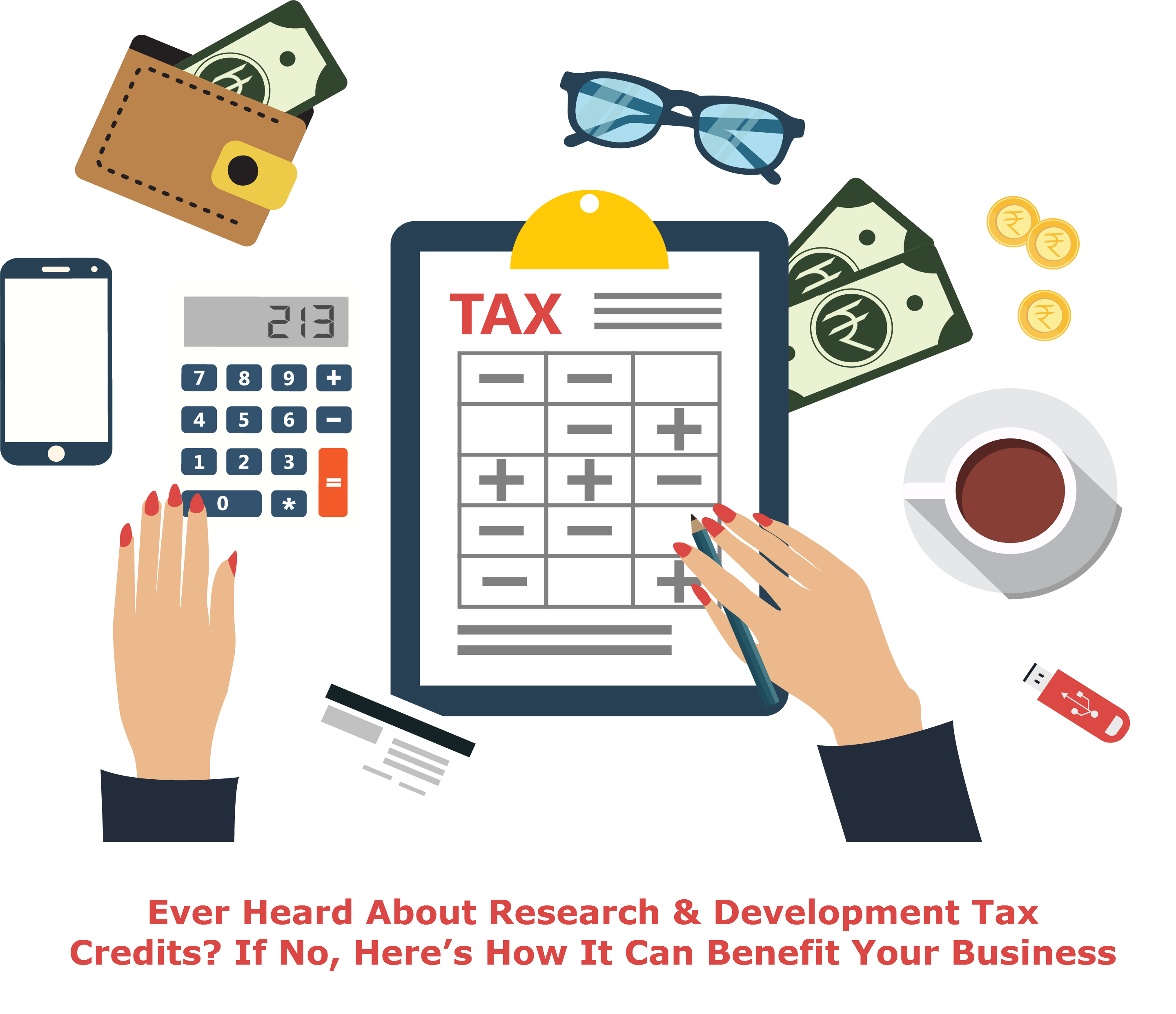 Ever Heard About Research & Development Tax Credits? If No, Here's How It Can Benefit Your Business