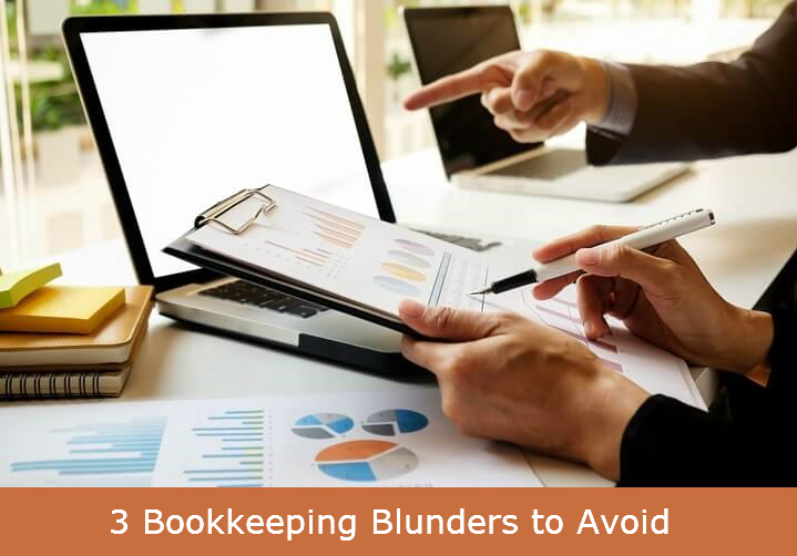 3 Bookkeeping Blunders to Avoid