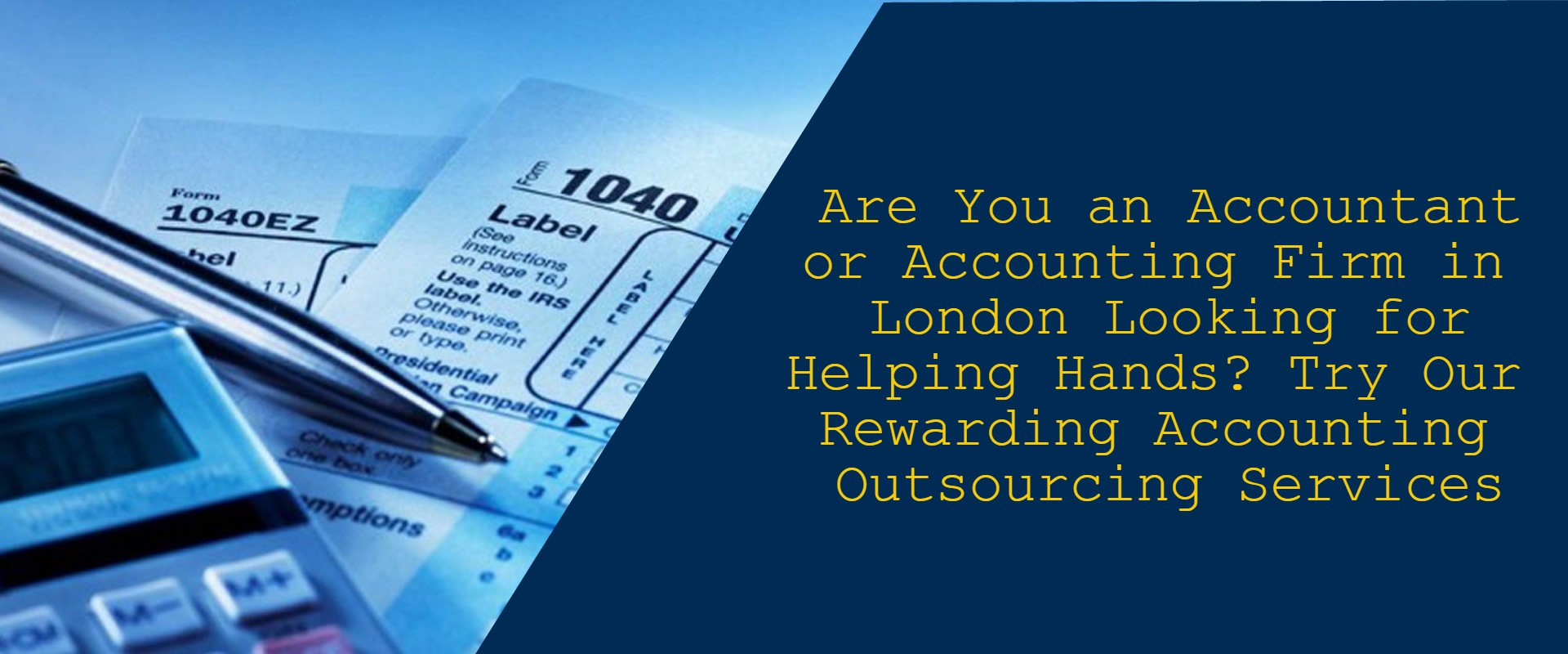 Are You an Accountant or Accounting Firm in London Looking for Helping Hands? Try Our Rewarding Accounting Outsourcing Services